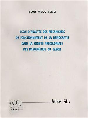 Téléchargez le livre :  Essai d'analyse des mécanismes de fonctionnement de la démocratie dans la société précoloniale des Bavoungous du Gabon