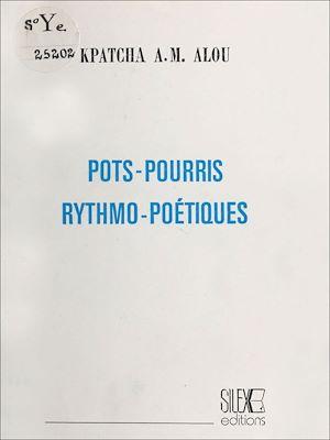 Téléchargez le livre :  Pots-pourris et rythmo-poétiques