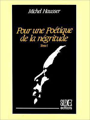 Téléchargez le livre :  Pour une poétique de la négritude. Tome I
