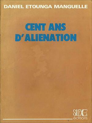 Téléchargez le livre :  Cent ans d'aliénation