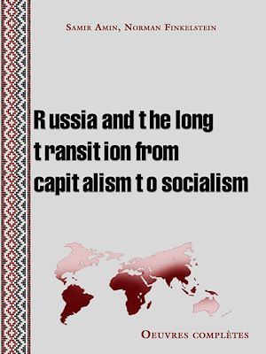 Téléchargez le livre :  Russia and the long transition from capitalism to socialism