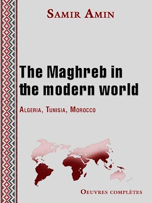 Téléchargez le livre :  The Maghreb in the modern world