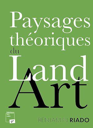 Téléchargez le livre :  Paysages théoriques du land art