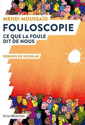 Téléchargez le livre :  Fouloscopie. Ce que la foule dit de nous