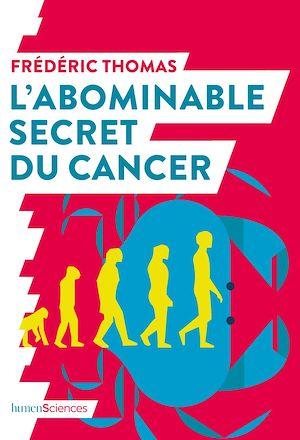 Téléchargez le livre :  L'abominable secret du cancer