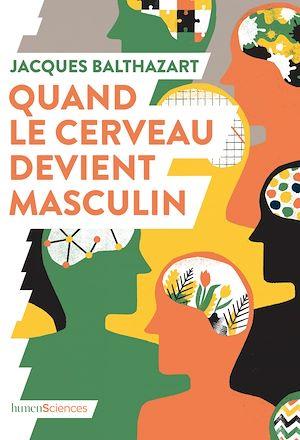 Téléchargez le livre :  Quand le cerveau devient masculin