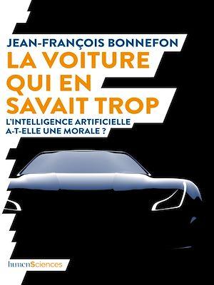 Téléchargez le livre :  La voiture qui en savait trop. L'intelligence artificielle a-t-elle une morale ?