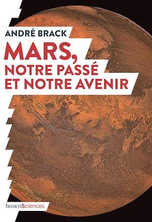 Téléchargez le livre :  Mars, notre passé et notre avenir