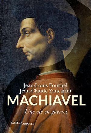 Téléchargez le livre :  Machiavel. Une vie en guerres