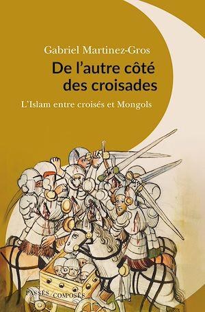 Téléchargez le livre :  De l'autre côté des croisades