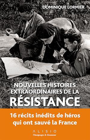 Téléchargez le livre :  Nouvelles histoires extraordinaires de la résistance