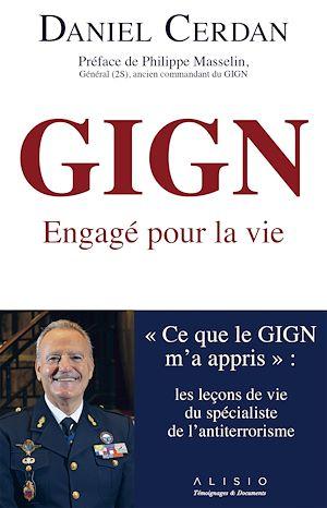 """Téléchargez le livre :  GIGN : engagé pour la vie. """" Ce que le GIGN m'a appris """": les leçons de vie du spécialiste de l'anti-terrorisme en France"""