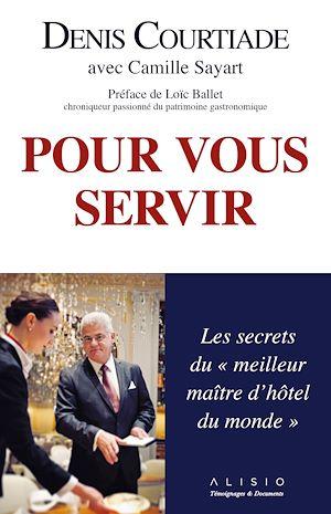"""Téléchargez le livre :  Pour vous servir : Les secrets du """"meilleur maître d'hôtel du monde"""""""
