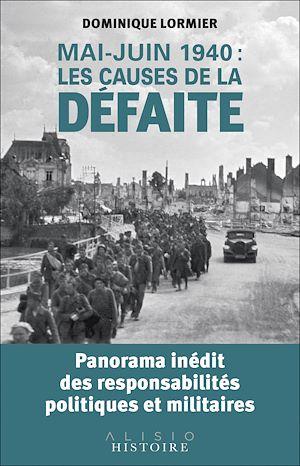 Téléchargez le livre :  Mai-juin 1940 : les causes de la défaite