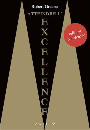 Téléchargez le livre :  Atteindre l'excellence : l'édition condensée