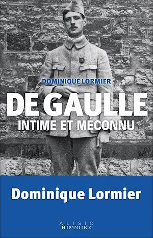 Téléchargez le livre :  De Gaulle intime et méconnu