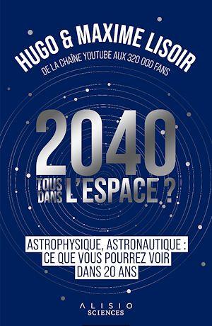 Téléchargez le livre :  2040 : Tous dans l'espace ?