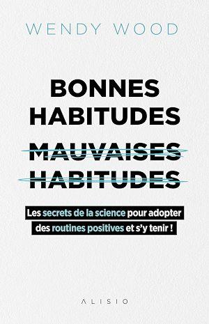 Téléchargez le livre :  Bonnes habitudes, mauvaises habitudes