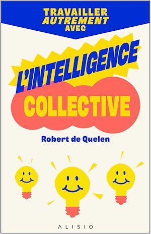 Téléchargez le livre :  Travailler autrement avec l'intelligence collective