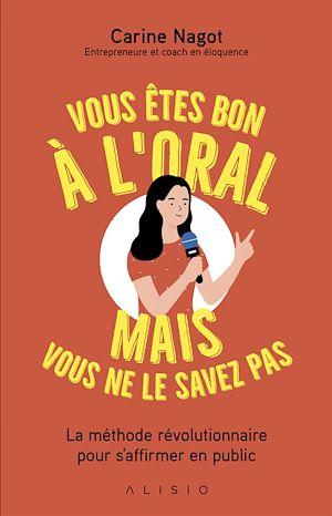 Téléchargez le livre :  Vous êtes bon à l'oral mais vous ne le savez pas !