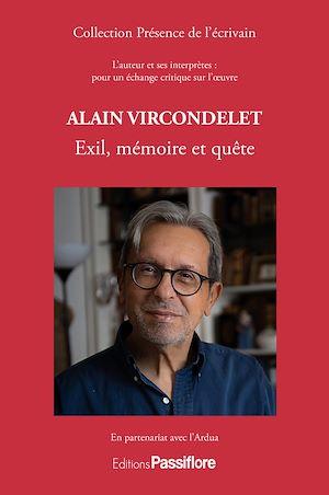 Téléchargez le livre :  Alain Vircondelet : Exil, mémoire et quête