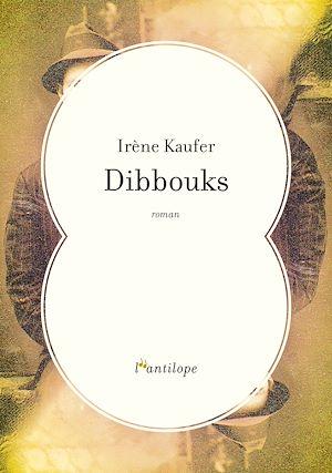 Téléchargez le livre :  Dibbouks