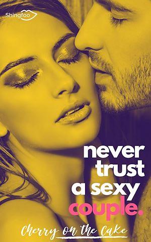 Téléchargez le livre :  Never Trust a sexy couple