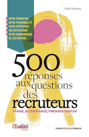 Téléchargez le livre :  Stage, premier emploi : 500 réponses aux questions des recruteurs