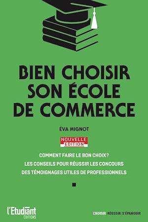 Téléchargez le livre :  Bien choisir son école de commerce - Édition 2021