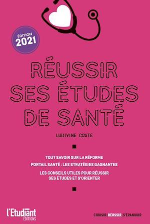 Téléchargez le livre :  Réussir ses études de santé - Edition 2021