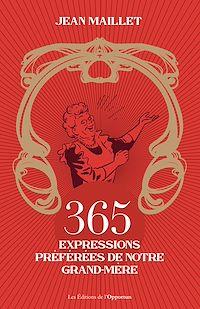 Téléchargez le livre :  365 expressions préférées de notre grand-mère