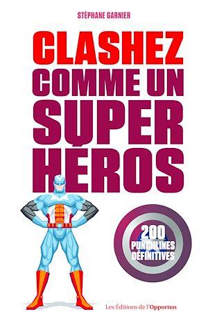 Téléchargez le livre :  Clashez comme un super-héros