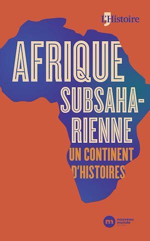 Téléchargez le livre :  Afrique subsaharienne, un continent d'histoires