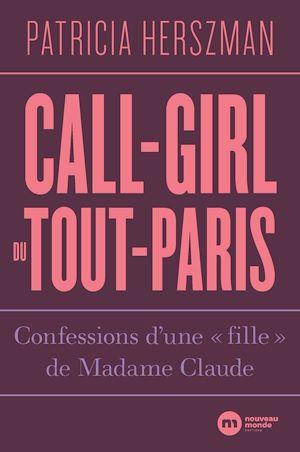 Téléchargez le livre :  Call-girl du Tout-Paris