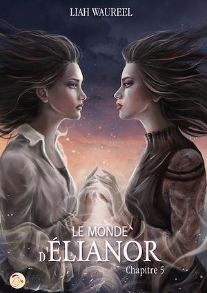 Téléchargez le livre :  Le Monde d'Élianor - Chapitre 5