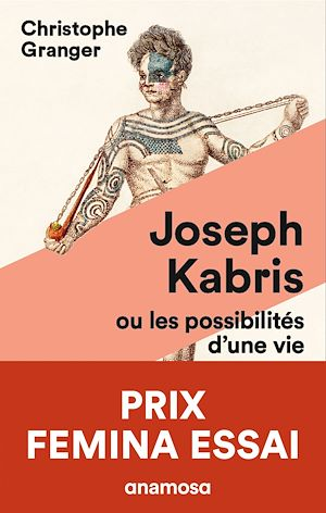 Téléchargez le livre :  Joseph Kabris ou les possibilités d'une vie 1780-1822