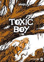 Télécharger le livre :  Toxic Boy T02