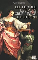 Télécharger cet ebook : Les femmes les plus cruelles de l'Histoire