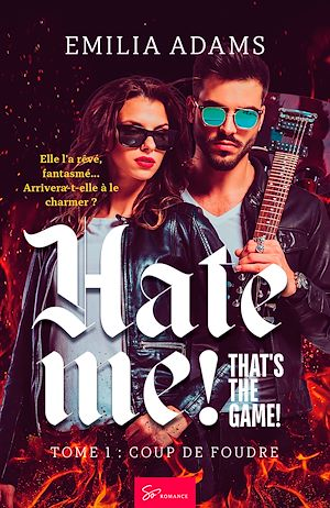 Téléchargez le livre :  Hate me! That's the game! - Tome 1