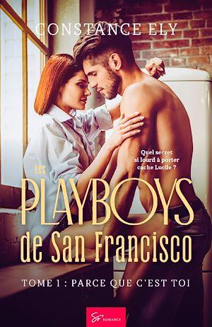 Téléchargez le livre :  Les Playboys de San Francisco - Tome 1