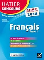 Télécharger le livre :  Hatier Concours CRPE 2018 - Français tome 1 - Epreuve écrite d'admissibilité