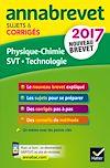 Téléchargez le livre numérique:  Annales Annabrevet 2017 Physique-chimie SVT Technologie 3e