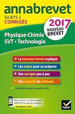 Télécharger cet ebook : Annales Annabrevet 2017 Physique-chimie SVT Technologie 3e