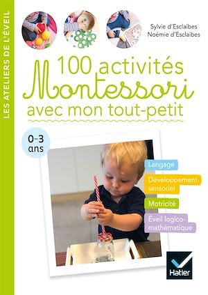 Téléchargez le livre :  100 activités Montessori avec mon tout-petit  0-3 ans