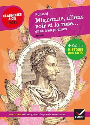 Téléchargez le livre :  Mignonne allons voir si la rose et autres poèmes