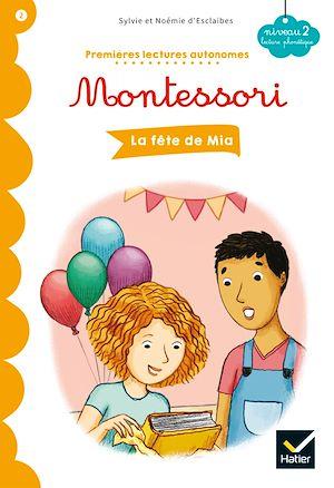 Téléchargez le livre :  La fête de Mia - Premières lectures autonomes Montessori