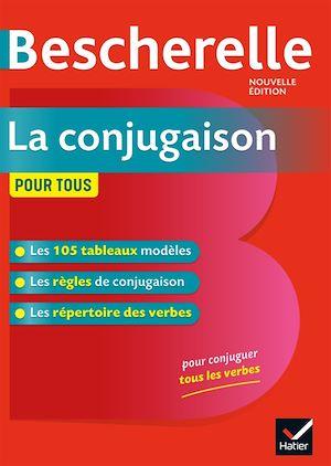 Bescherelle La conjugaison pour tous | Collectif, . Auteur
