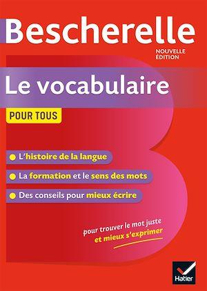 Téléchargez le livre :  Bescherelle Le vocabulaire pour tous