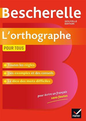 Bescherelle L'orthographe pour tous | Kannas, Serge. Auteur