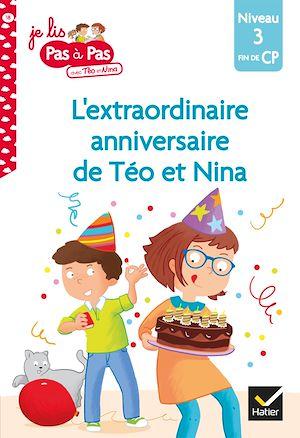Téléchargez le livre :  Téo et Nina CP Niveau 3 - L'extraordinaire anniversaire de Téo et Nina